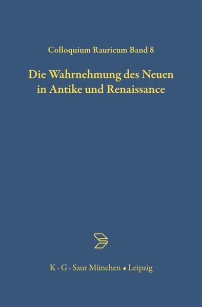 Die Wahrnehmung des Neuen in Antike und Renaiss...