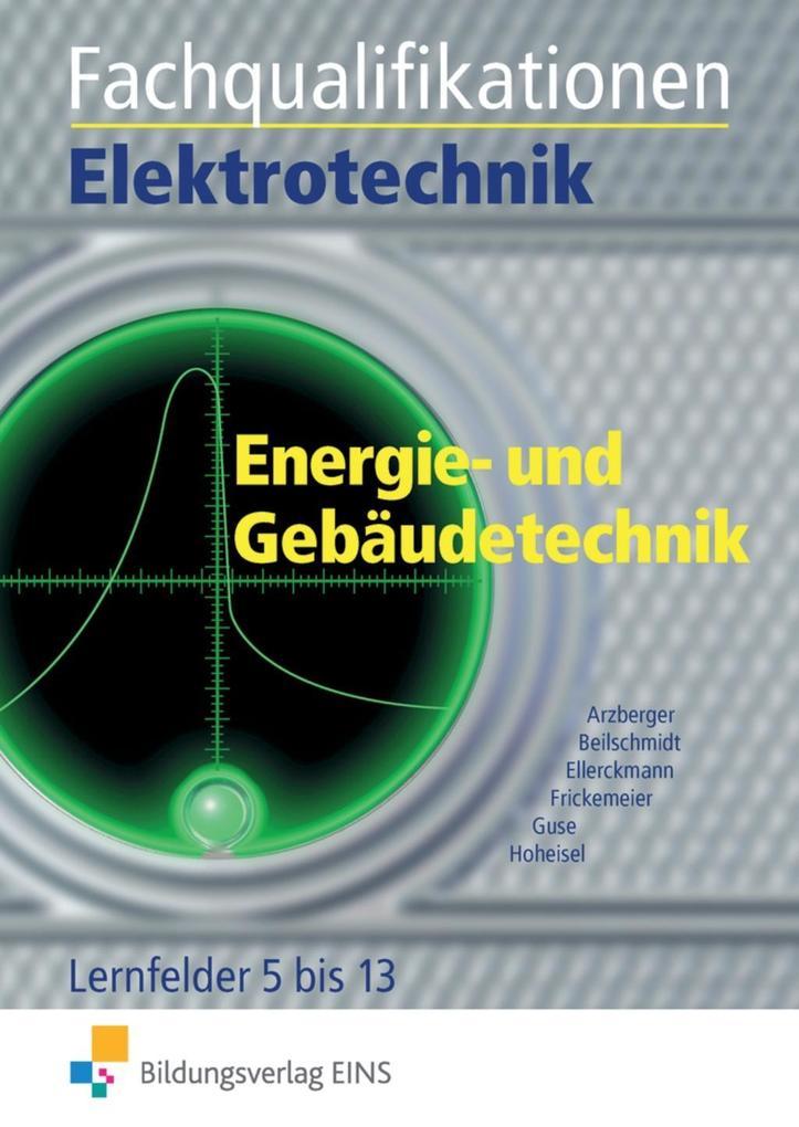 Fachqualifikationen Elektrotechnik. Energie- und Gebäudetechnik als Buch