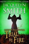 Legends of Lasniniar: Trial by Fire (The World of Lasniniar)