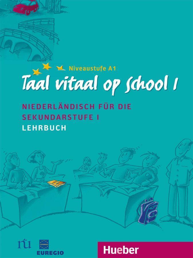 Taal vitaal op school 1. Lehrbuch als Buch