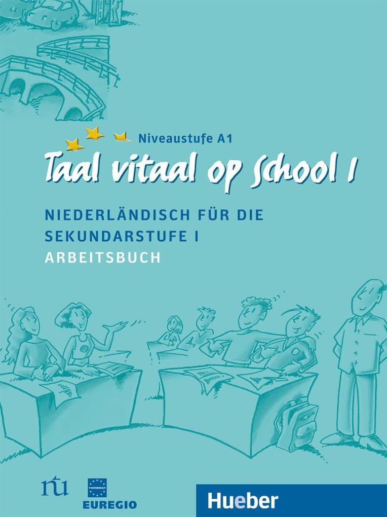 Taal vitaal op school 1. Arbeitsbuch als Buch