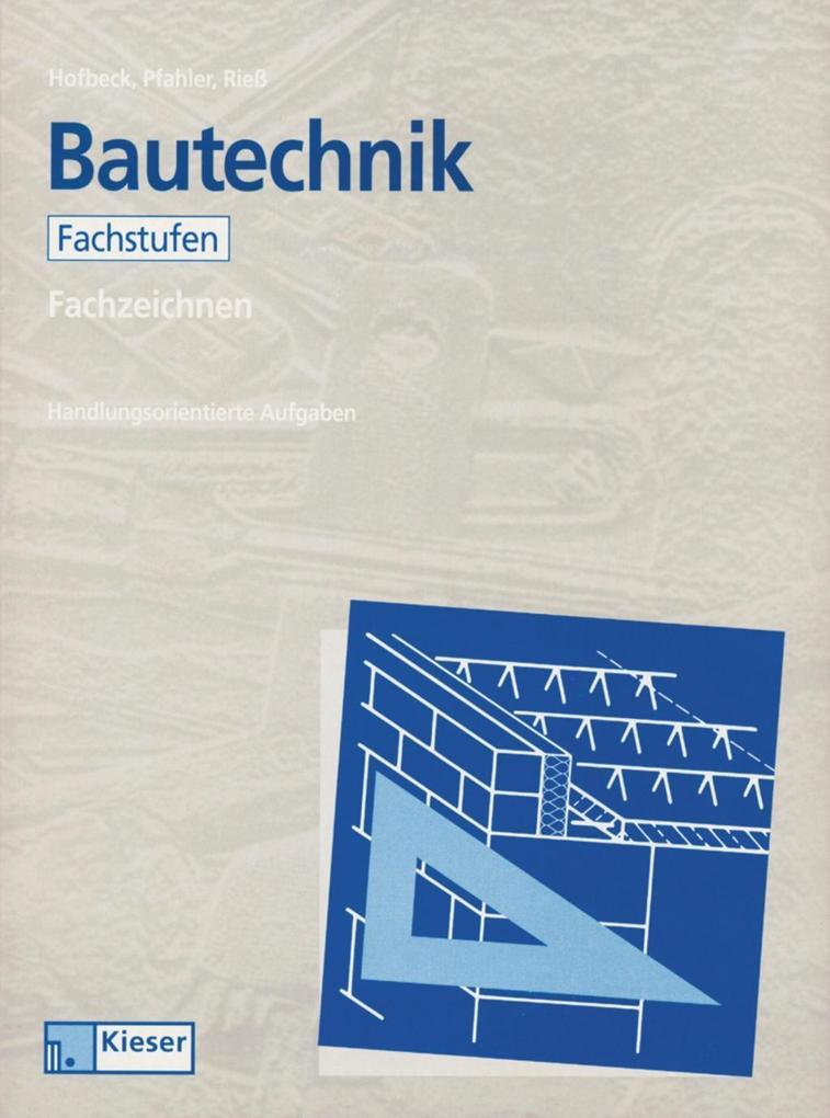 Lernfelder Bautechnik. Fachzeichnen. Arbeitsbuch Fachstufen als Buch