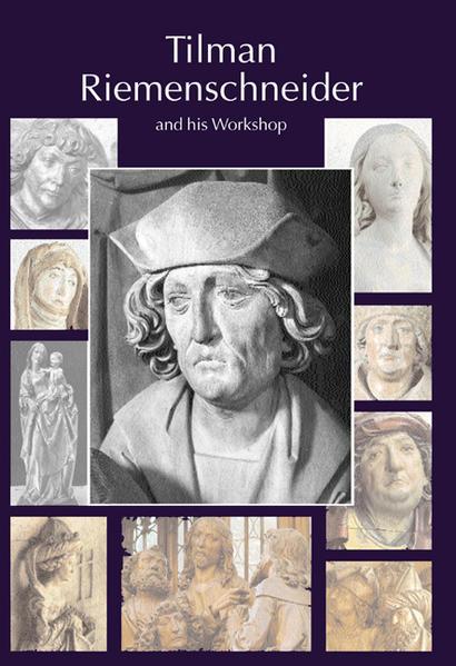 Tilman Riemenschneider. The Sculptor and his Workshop als Buch
