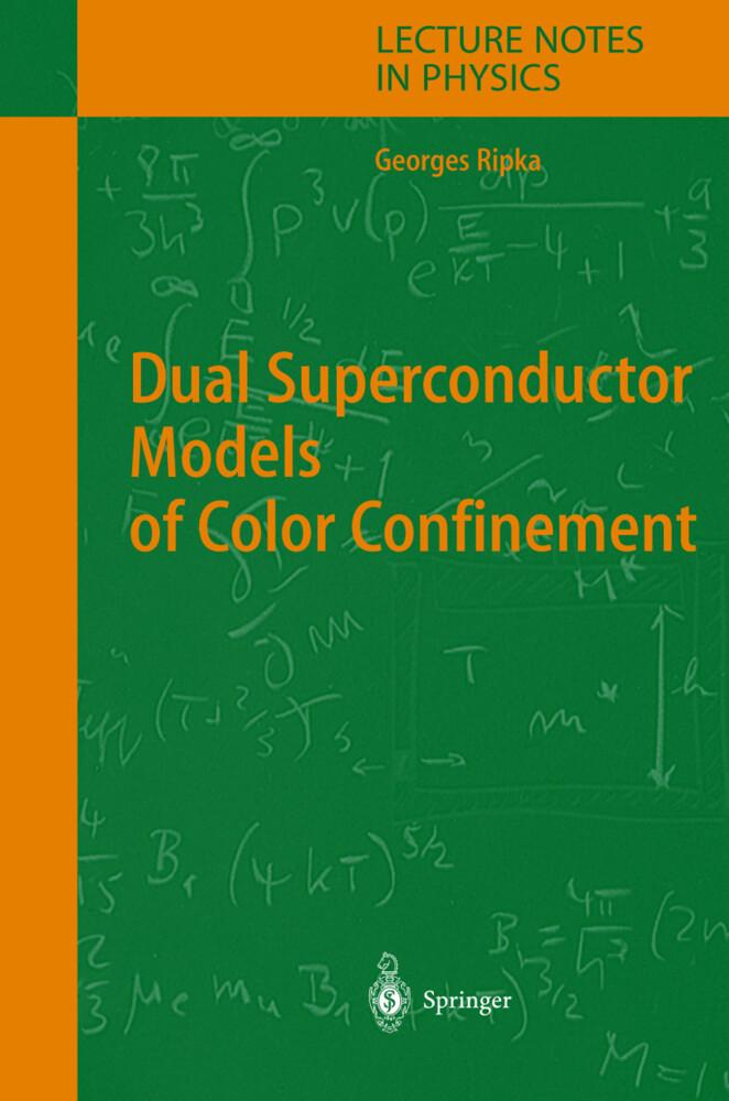 Dual Superconductor Models of Color Confinement als Buch