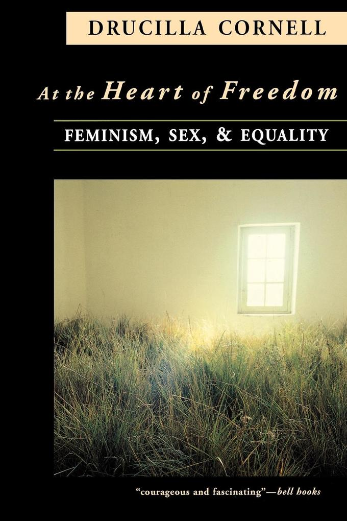 At the Heart of Freedom: Feminism, Sex, and Equality als Taschenbuch