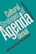 Cultural Strategies of Agenda Denial: Avoidance, Attack, and Redefinition