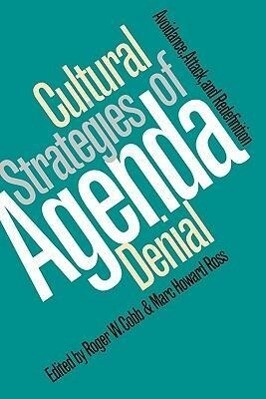 Cultural Strategies of Agenda Denial: Avoidance, Attack, and Redefinition als Taschenbuch