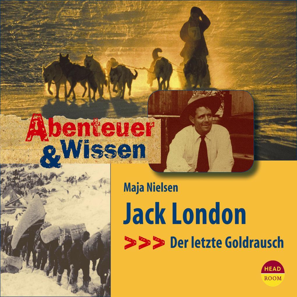 Jack London - Der letzte Goldrausch - Abenteuer & Wissen (Ungekürzt) als Hörbuch Download
