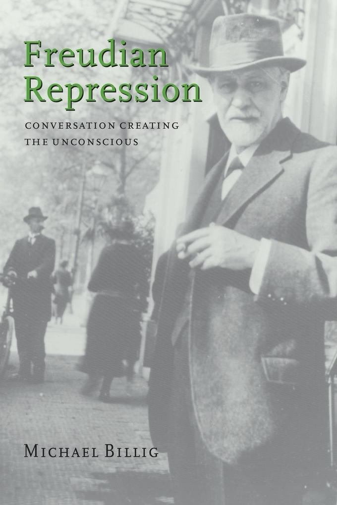 Freudian Repression: Conversation Creating the Unconscious als Buch