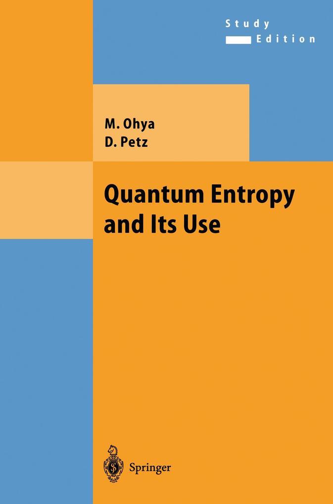 Quantum Entropy and Its Use als Buch