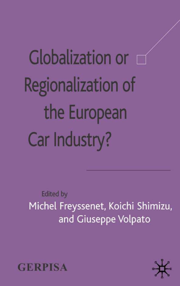 Globalization or Regionalization of the European Car Industry? als Buch