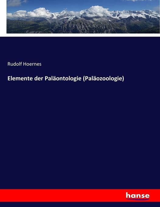 Elemente der Paläontologie (Paläozoologie) als ...