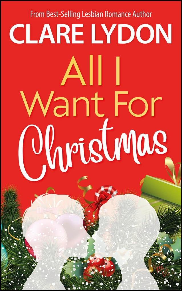 All I Want For Christmas (All I Want Series, #1) als eBook epub