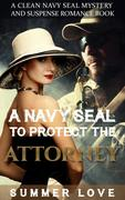 A Navy SEAL To Protect The Attorney (Navy Seals to Protect The Ladies, #2)