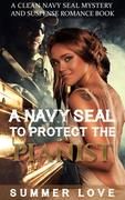 A Navy SEAL To Protect The Pianist (Navy Seals to Protect The Ladies, #1)