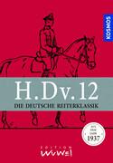 H.Dv.12. Die Deutsche Reiterklassik