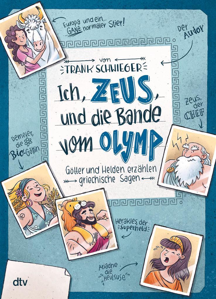 Ich, Zeus, und die Bande vom Olymp - Götter und Helden erzählen griechische Sagen als Buch