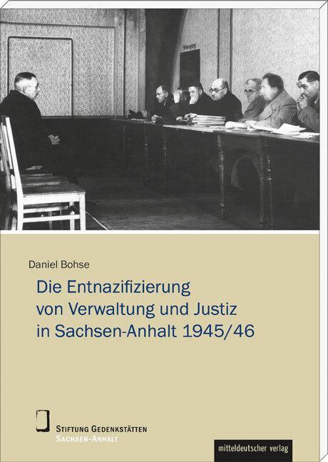Die Entnazifizierung von Verwaltung und Justiz ...