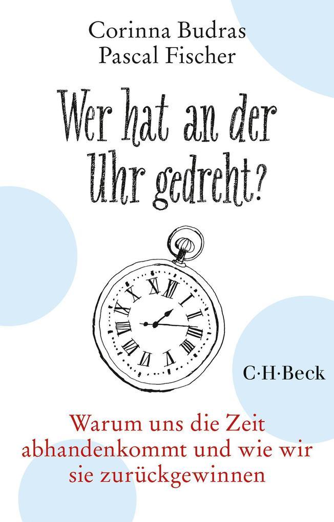 Wer hat an der Uhr gedreht? als Buch von Corinn...