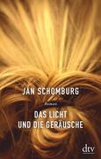 [Jan Schomburg: Das Licht und die Geräusche]