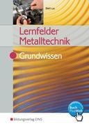 Lernfelder Metalltechnik. Grundwissen Lehr-/Fachbuch