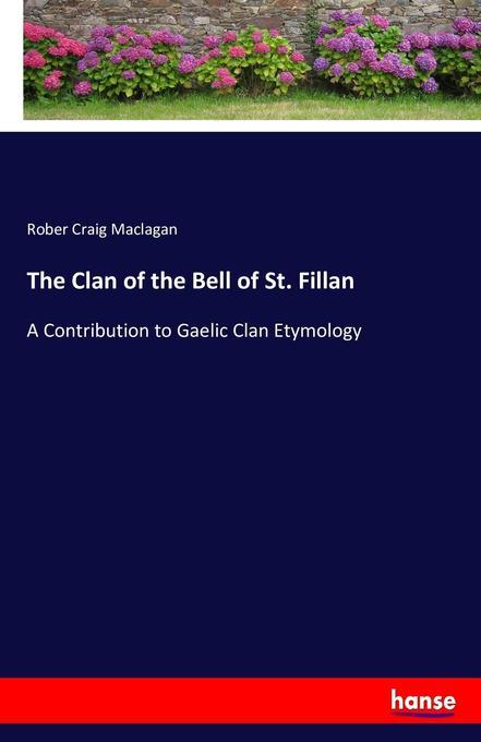 The Clan of the Bell of St. Fillan als Buch von...