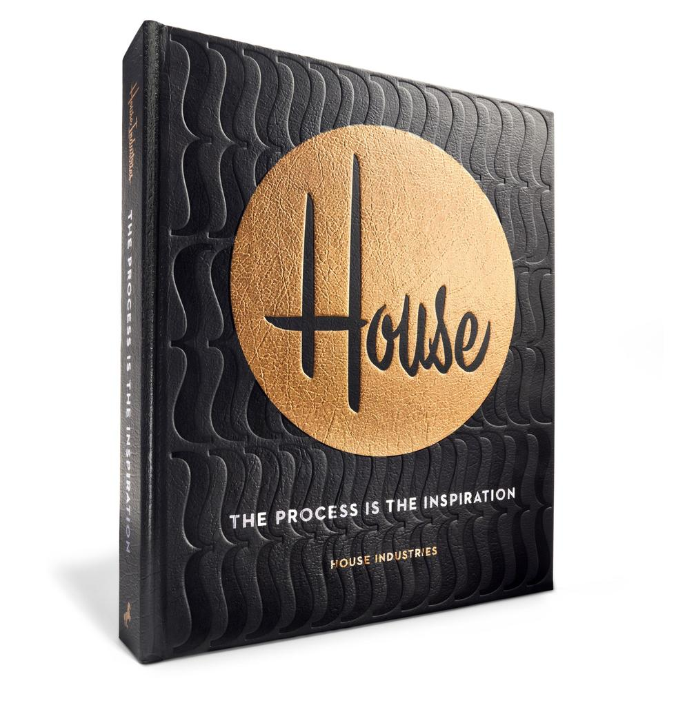House Industries: The Process Is the Inspiratio...