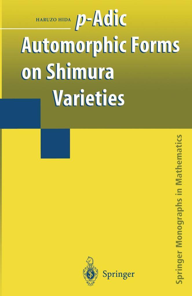 P-Adic Automorphic Forms on Shimura Varieties als Buch (gebunden)