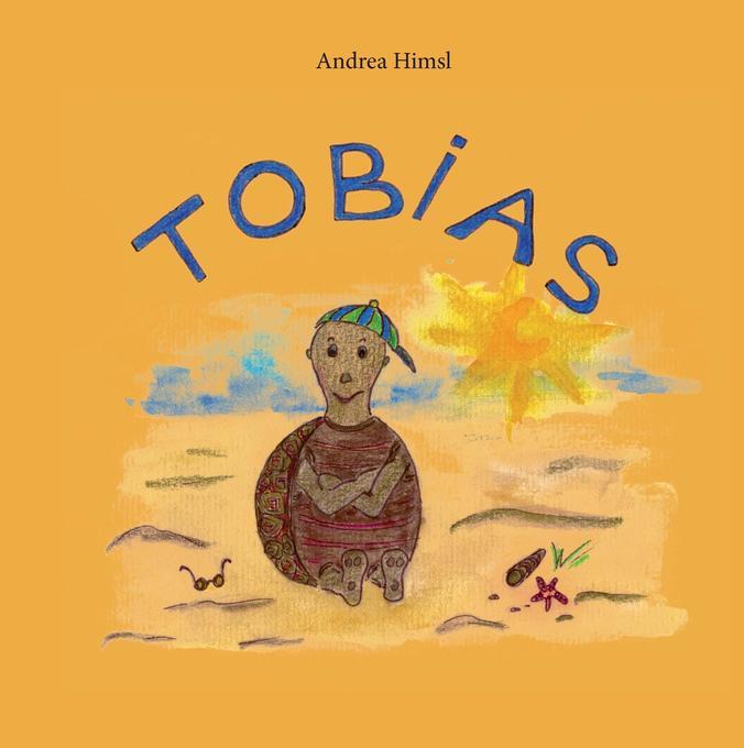 Tobias als Buch von Andrea Himsl