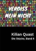 Die Stücke, Band 4 - VERGISS MEIN NICHT