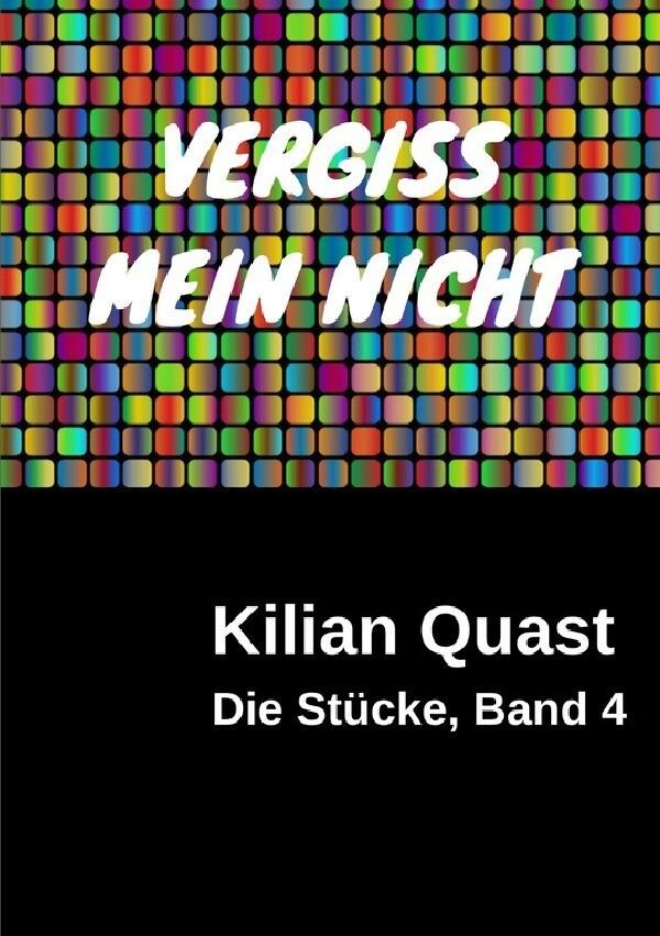 Die Stücke, Band 4 - VERGISS MEIN NICHT als Buch
