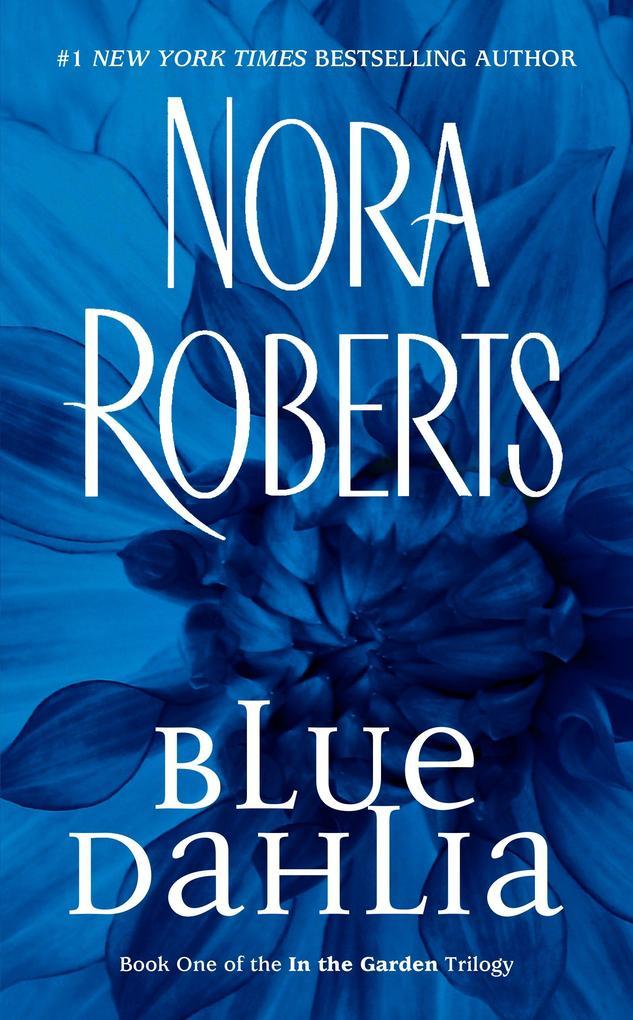 Blue Dahlia: In the Garden Trilogy als Taschenbuch