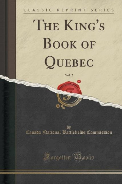 The King´s Book of Quebec, Vol. 2 (Classic Repr...