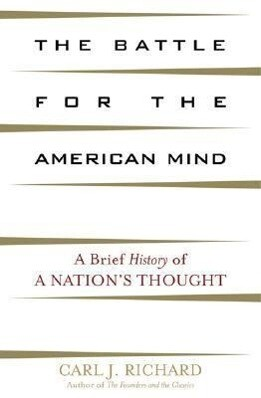The Battle for the American Mind: A Brief History of a Nation's Thought als Buch