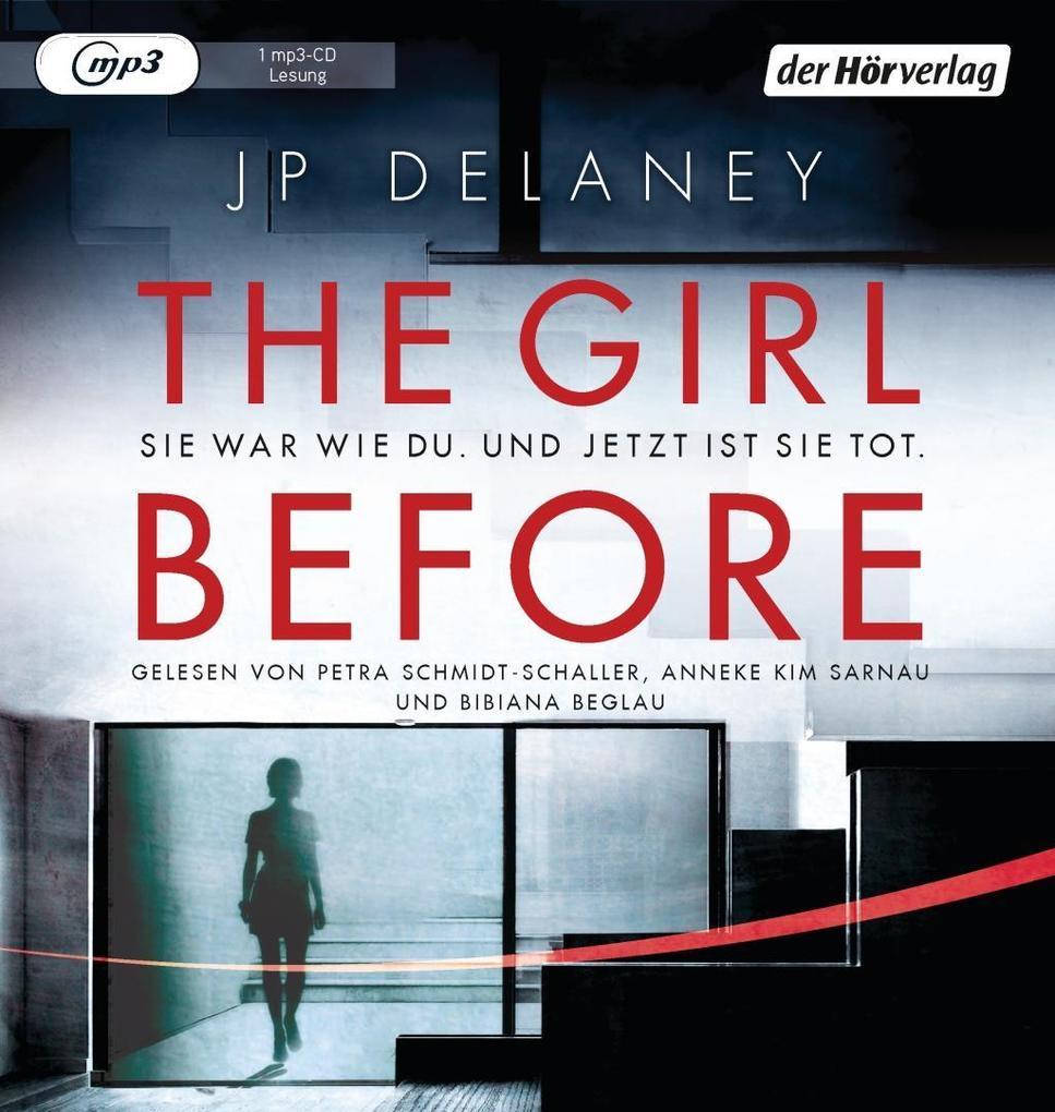 The Girl Before - Sie war wie du. Und jetzt ist sie tot. als Hörbuch