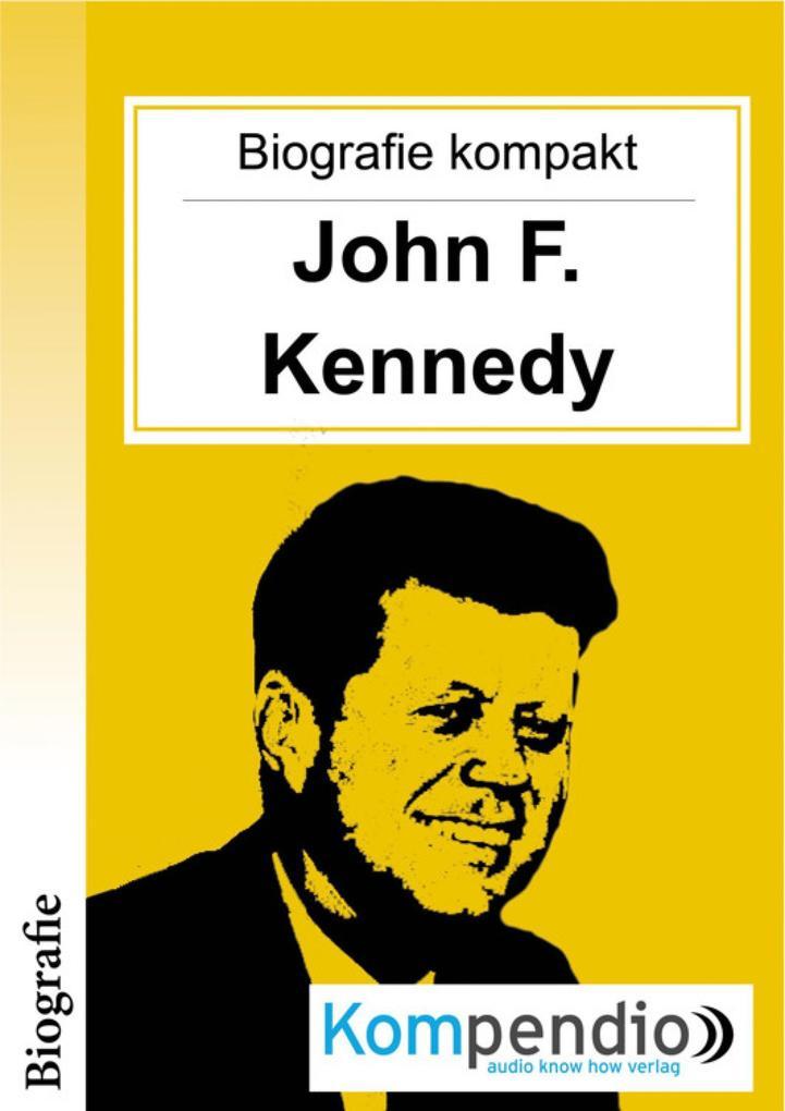 Biografie kompakt: John F. Kennedy als eBook