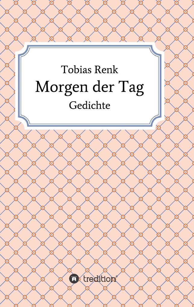 Morgen der Tag als Buch von Tobias Renk