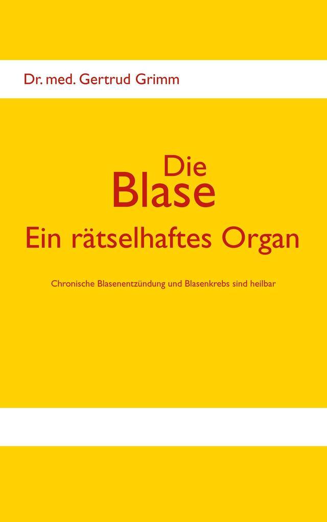 Die Blase - Ein rätselhaftes Organ als Buch von...
