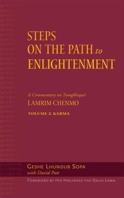 Steps on the Path to Enlightenment: A Commentary on Tsongkhapa's Lamrim Chenmo, Volume 2: Karma als Buch