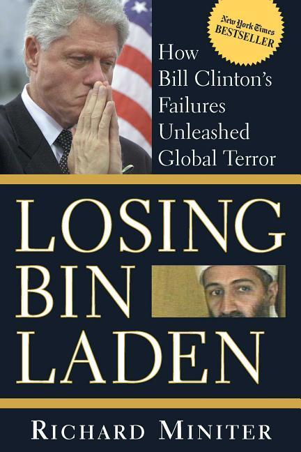 Losing Bin Laden: How Bill Clinton's Failures Unleashed Global Terror als Taschenbuch