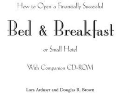 How to Open a Financially Successful Bed & Breakfast or Small Hotel [With CDROM] als Taschenbuch