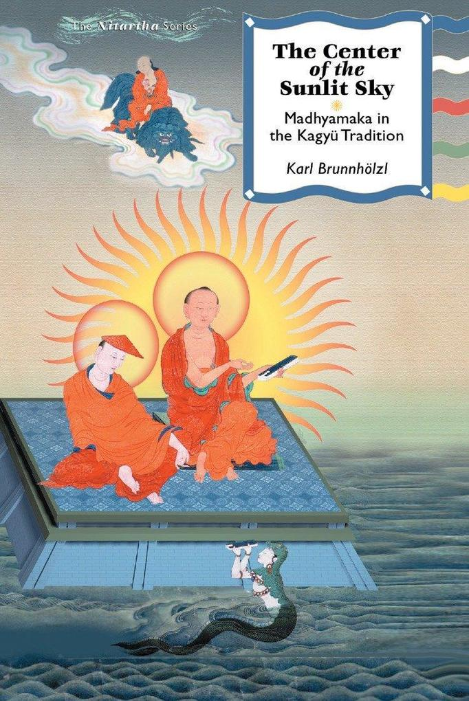 The Center of the Sunlit Sky: Madhyamaka in the Kagyu Tradition als Buch