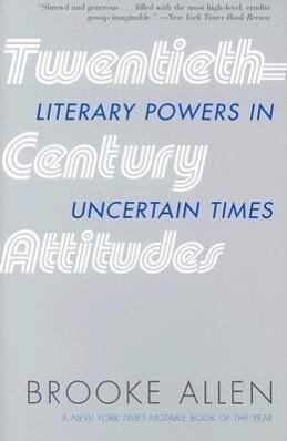 Twentieth-Century Attitudes: Literary Powers in Uncertain Times als Taschenbuch