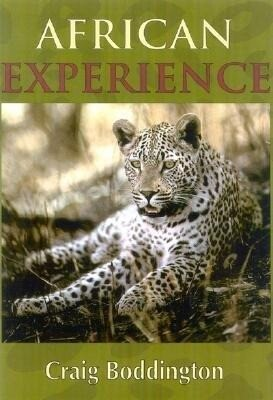 African Experience: A Guide to Modern Safaris als Buch