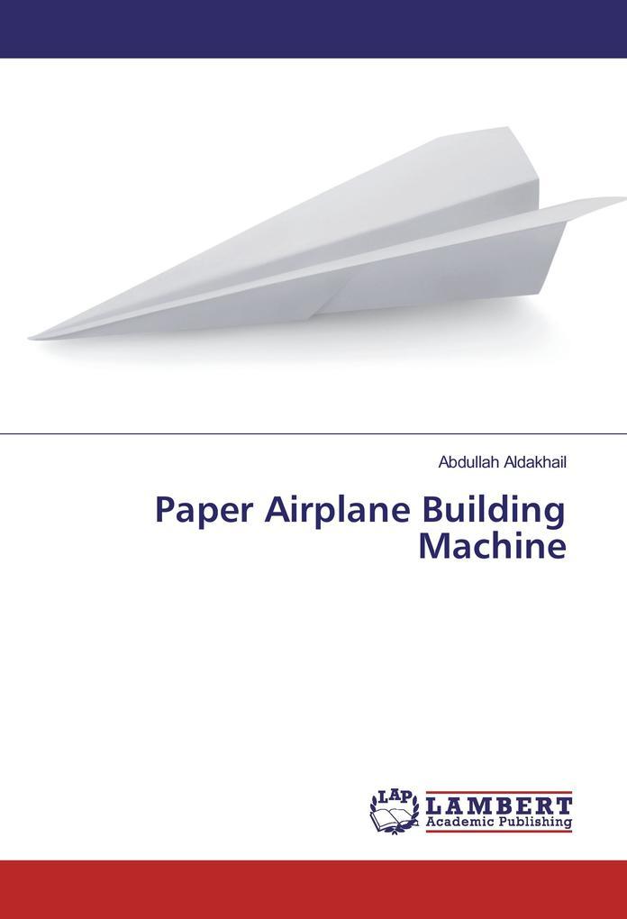 Paper Airplane Building Machine als Buch von Ab...