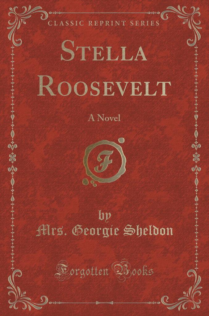 Stella Roosevelt als Buch von Mrs. Georgie Sheldon