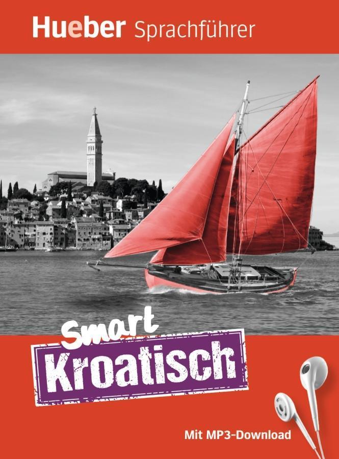 Smart Kroatisch. Buch mit kostenlosem MP3-Downl...