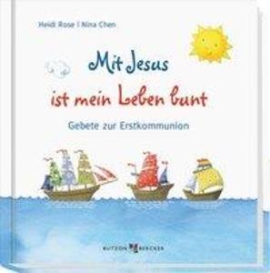 Mit Jesus ist mein Leben bunt als Buch von Heid...