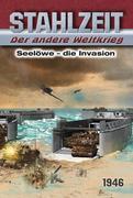 Stahlzeit, Band 11: Seelöwe - Die Invasion