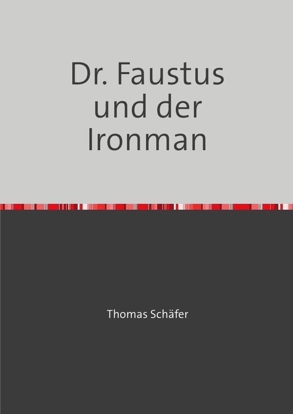 Dr. Faustus und der Ironman als Buch (kartoniert)